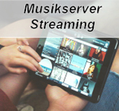 Musikserver, Streaming und Internetradio